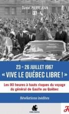 23- 26  Juillet 1967 VIVE LE QUEBEC LIBRE